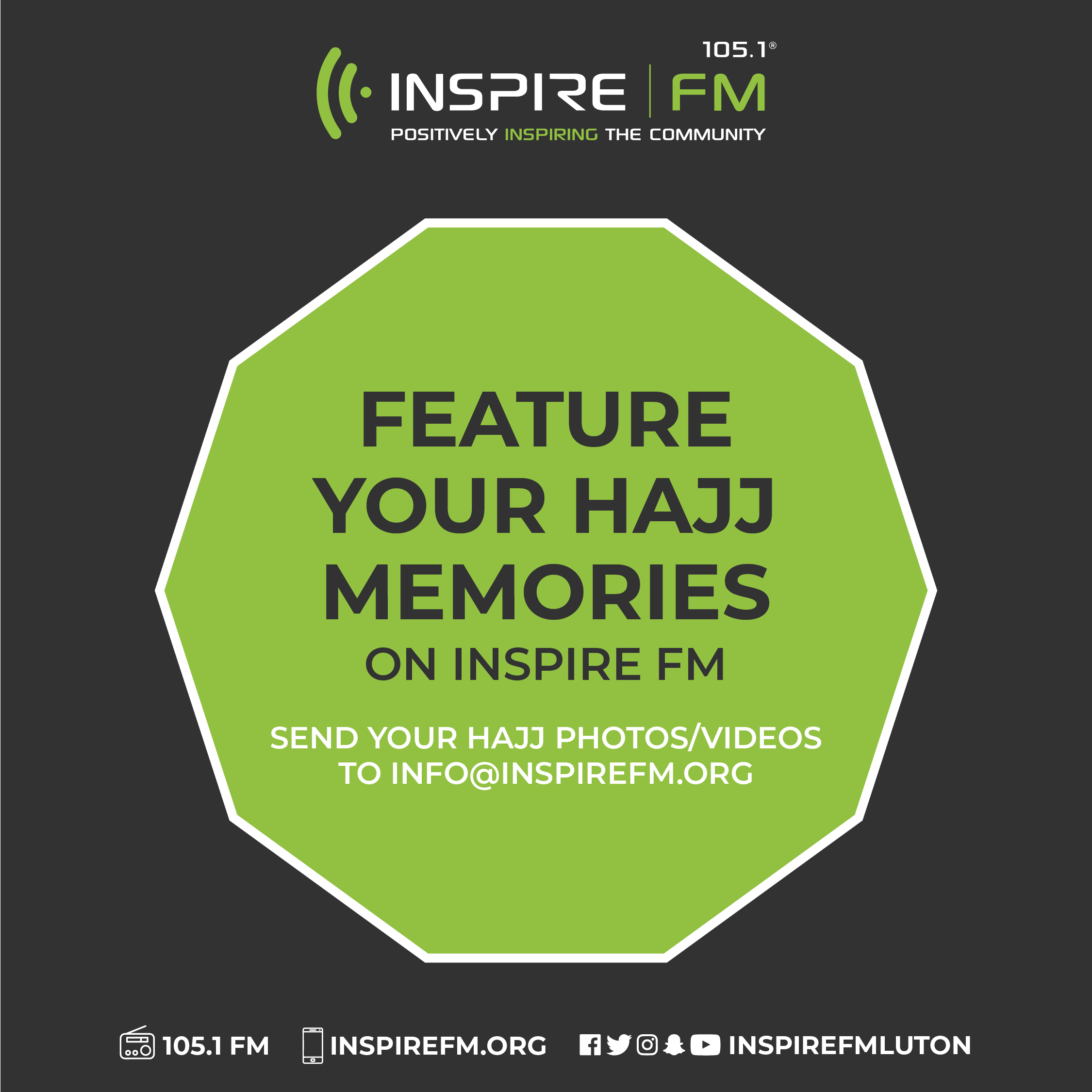 "graphic with Inspire FM and text ""feature your hajj memories on inspire fm. Send your photos or videos to info@inspirefm.org"
