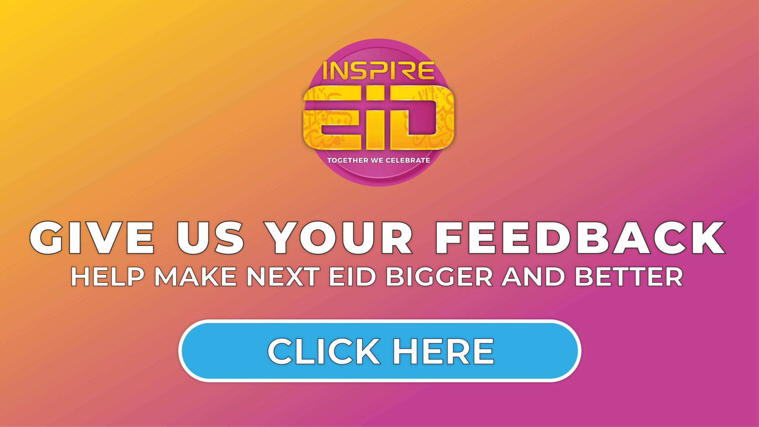 """inspire eid logo.text """"give us your feedback. help make next eid bigger and better. click here"""""""